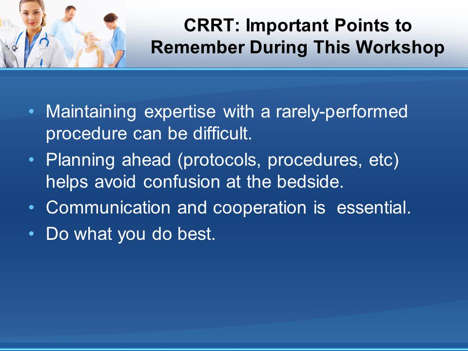 CRRT: Important Points to Remember During This Workshop