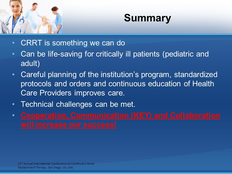 Summary CRRT is something we can do