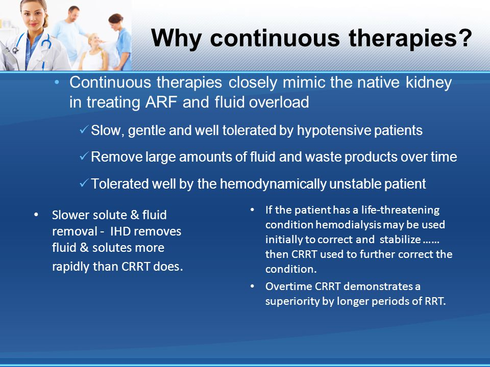 Why continuous therapies