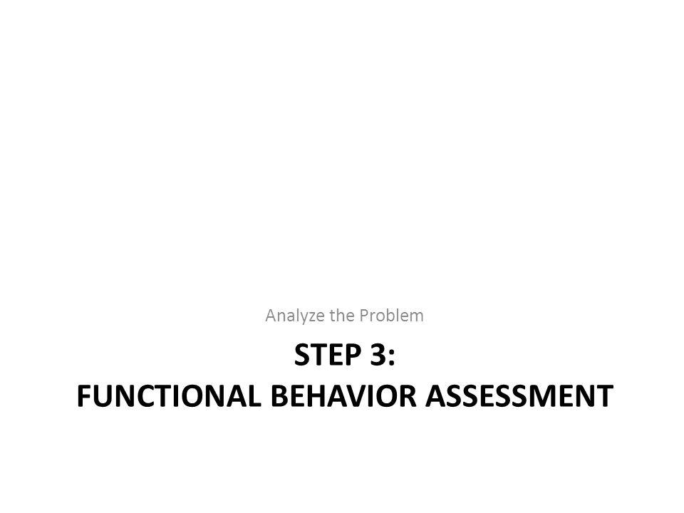 Step 3: Functional behavior assessment