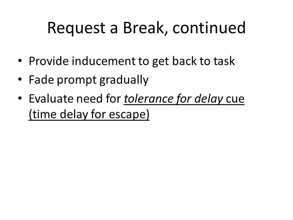 Request a Break, continued