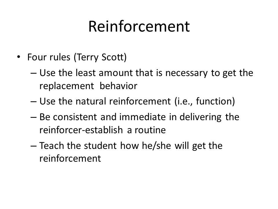 Reinforcement Four rules (Terry Scott)