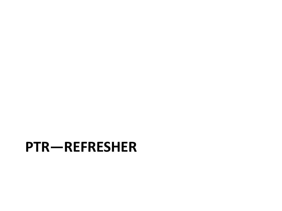 PTR—Refresher