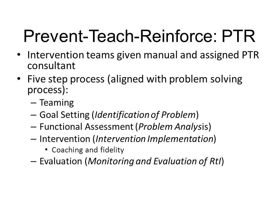 Prevent-Teach-Reinforce: PTR