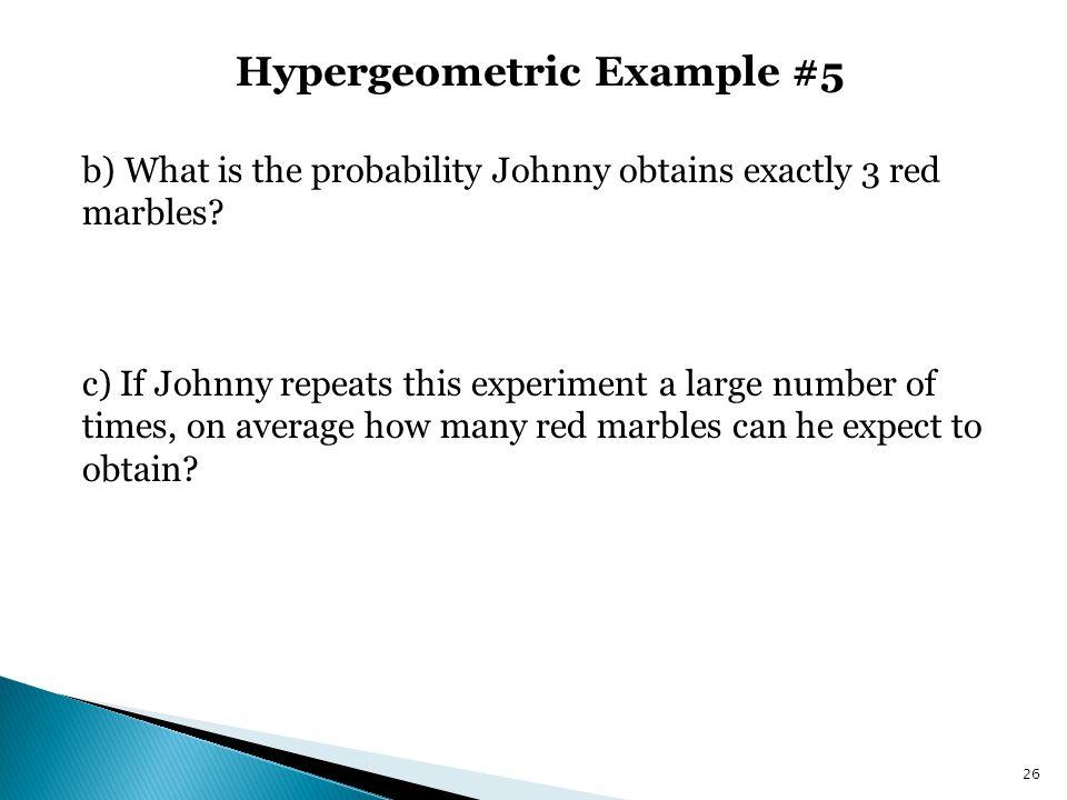 Hypergeometric Example #5