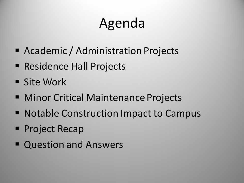 Agenda Academic / Administration Projects Residence Hall Projects