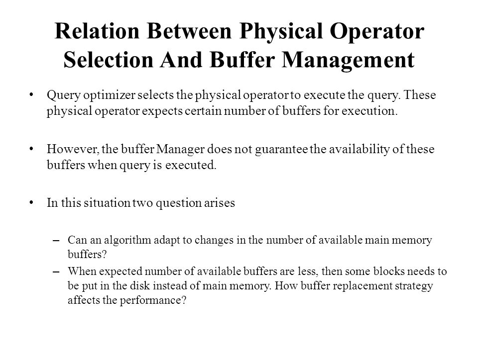 Relation Between Physical Operator Selection And Buffer Management