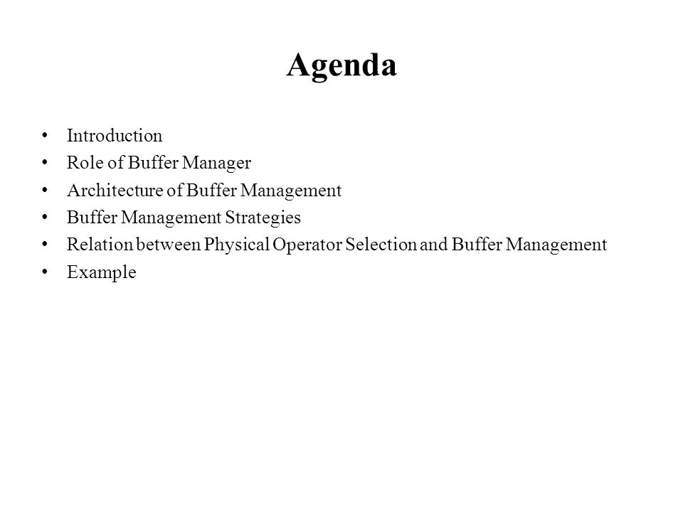 Agenda Introduction Role of Buffer Manager