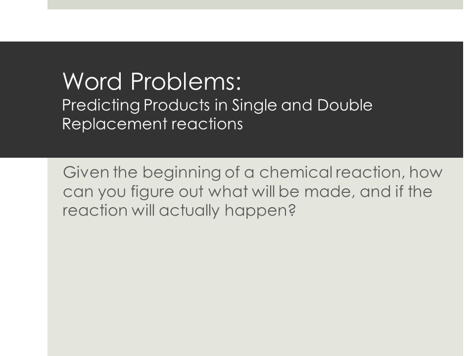 Word Problems: Predicting Products in Single and Double ...
