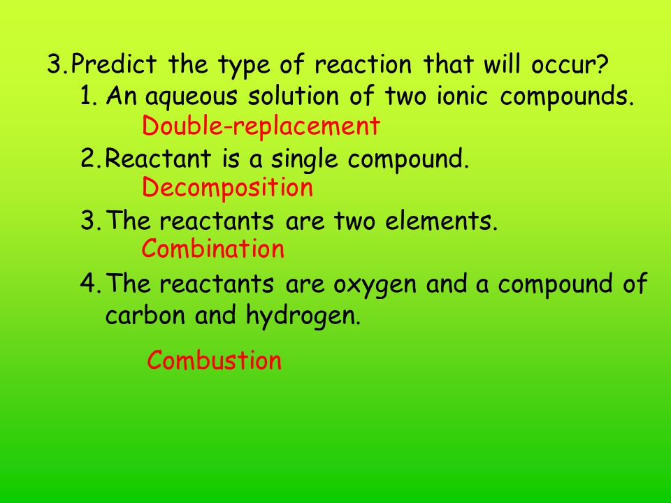 Predict the type of reaction that will occur