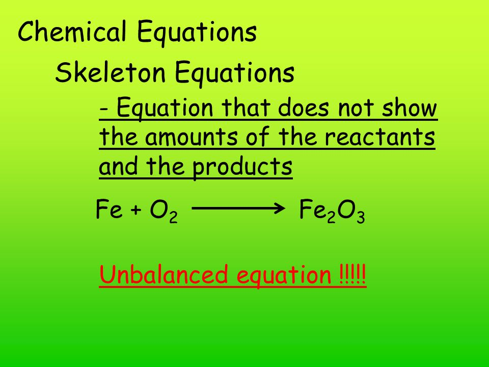 Chemical Equations Skeleton Equations
