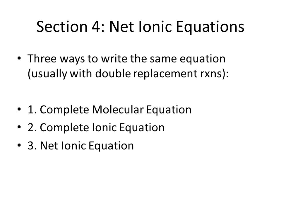 Section 4: Net Ionic Equations