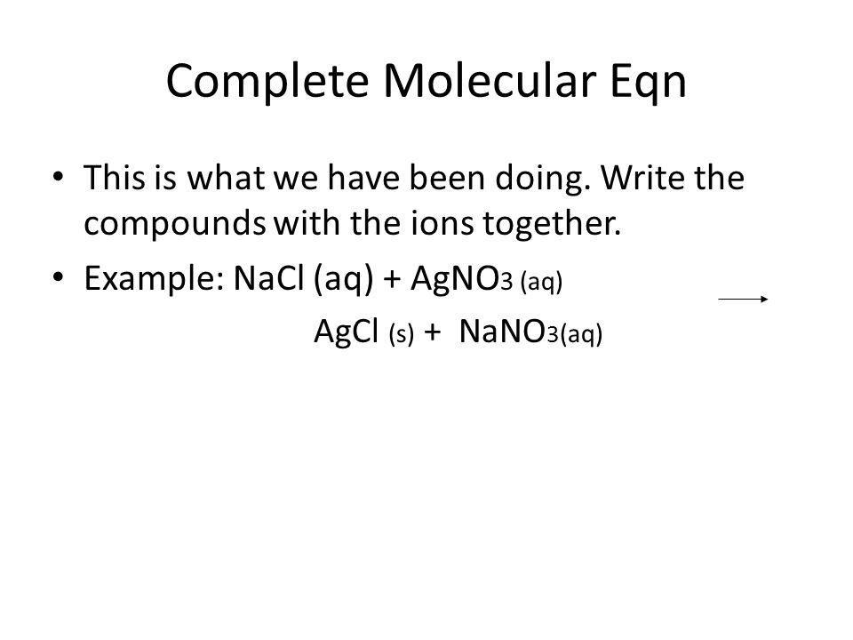 Complete Molecular Eqn
