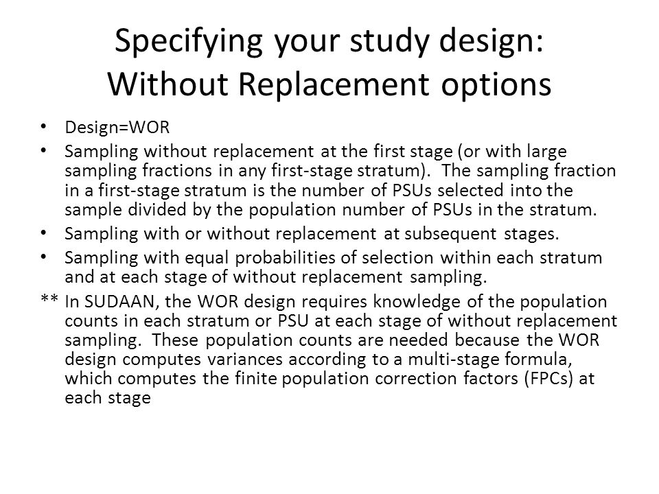 Specifying your study design: Without Replacement options