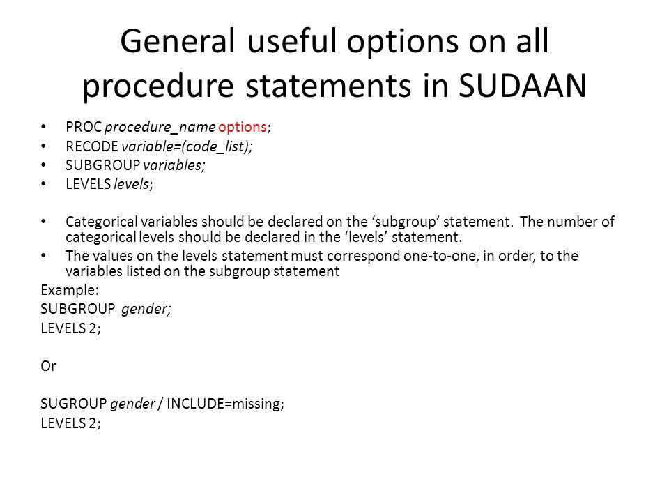 General useful options on all procedure statements in SUDAAN