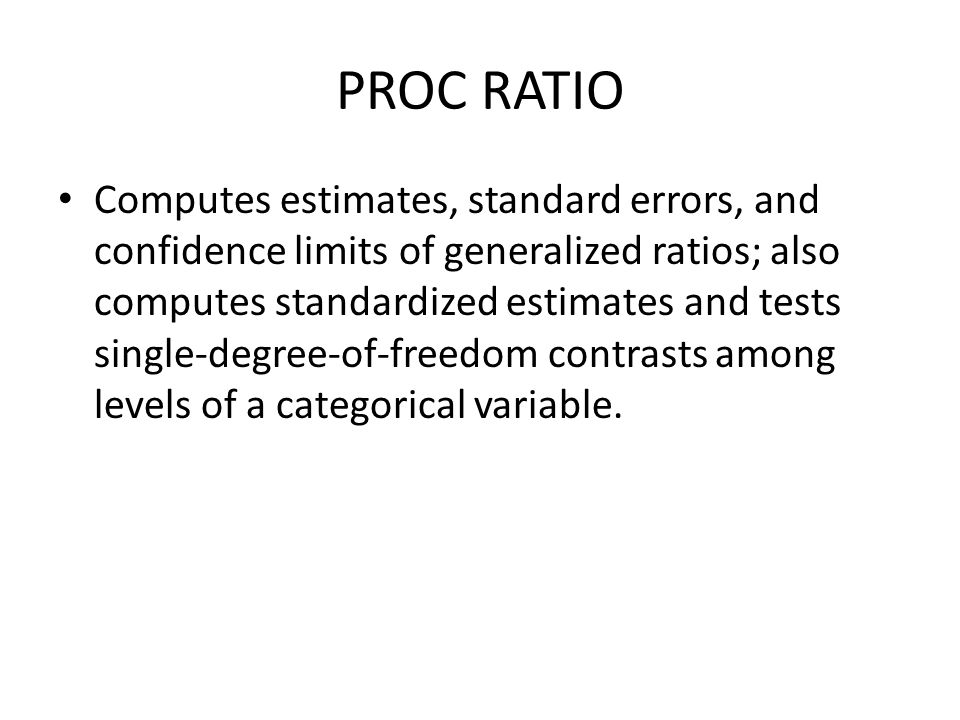 PROC RATIO
