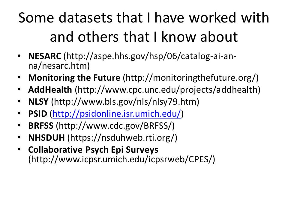 Some datasets that I have worked with and others that I know about