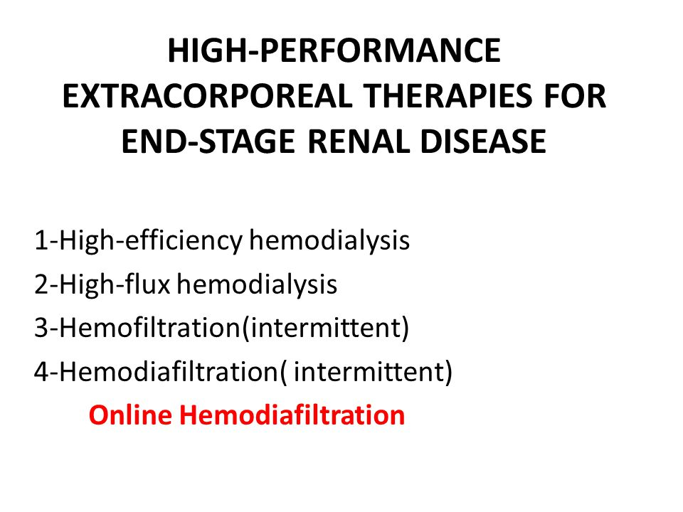 HIGH-PERFORMANCE EXTRACORPOREAL THERAPIES FOR END-STAGE RENAL DISEASE