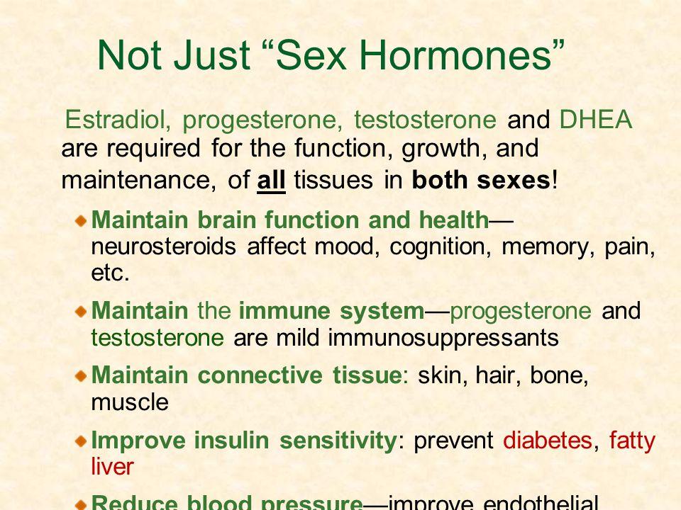 Not Just Sex Hormones