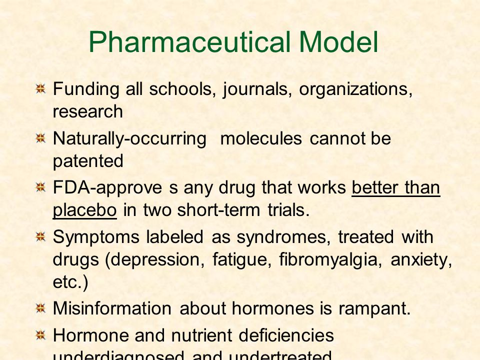 Pharmaceutical Model Funding all schools, journals, organizations, research. Naturally-occurring molecules cannot be patented.