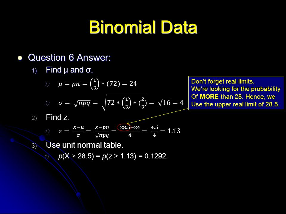 Binomial Data Question 6 Answer: Find µ and σ. Find z.