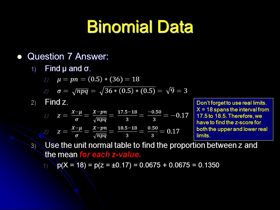 Binomial Data Question 7 Answer: Find µ and σ. Find z.