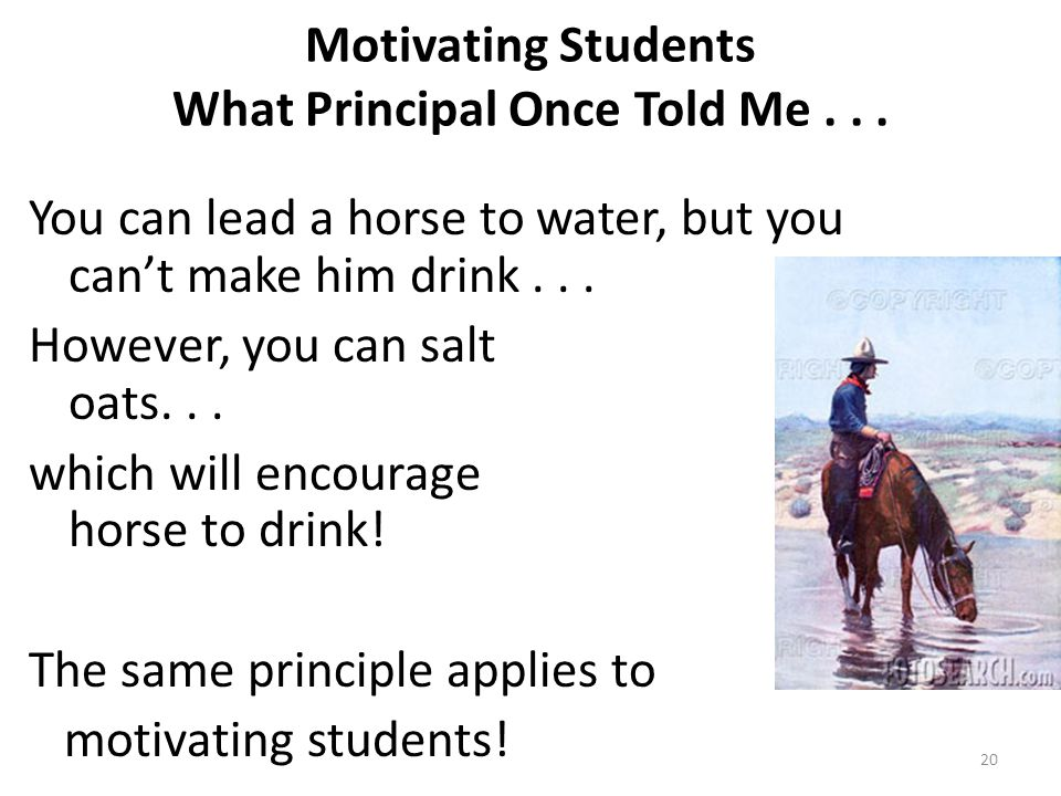 Motivating Students What Principal Once Told Me . . .