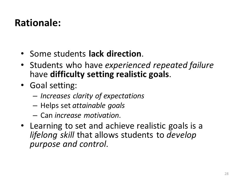 Rationale: Some students lack direction.