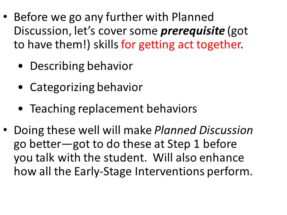 Before we go any further with Planned Discussion, let's cover some prerequisite (got to have them!) skills for getting act together.