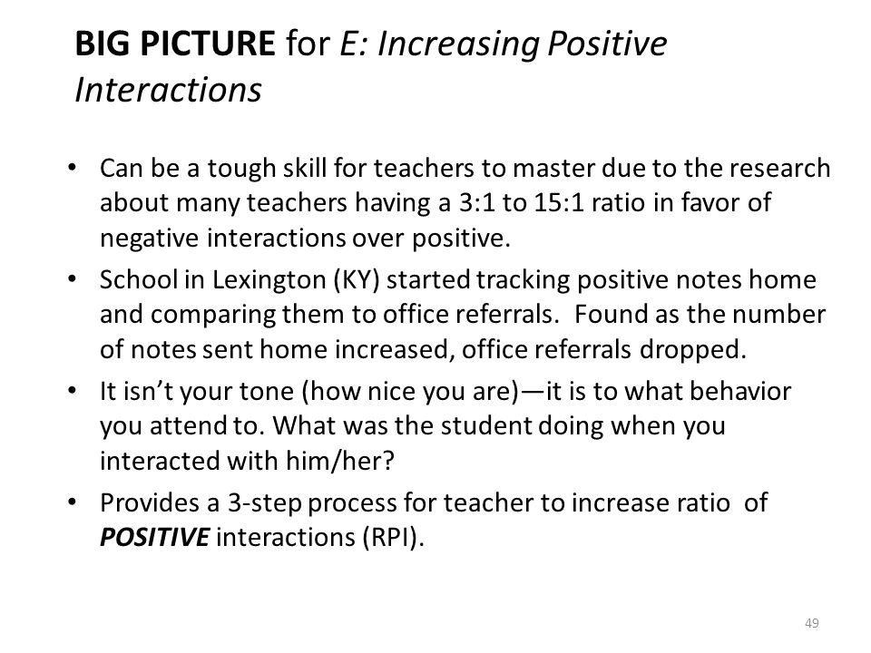 BIG PICTURE for E: Increasing Positive Interactions