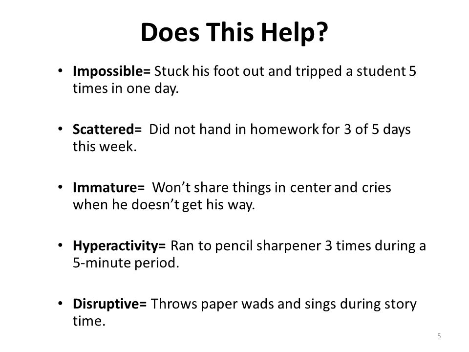 Does This Help Impossible= Stuck his foot out and tripped a student 5 times in one day.