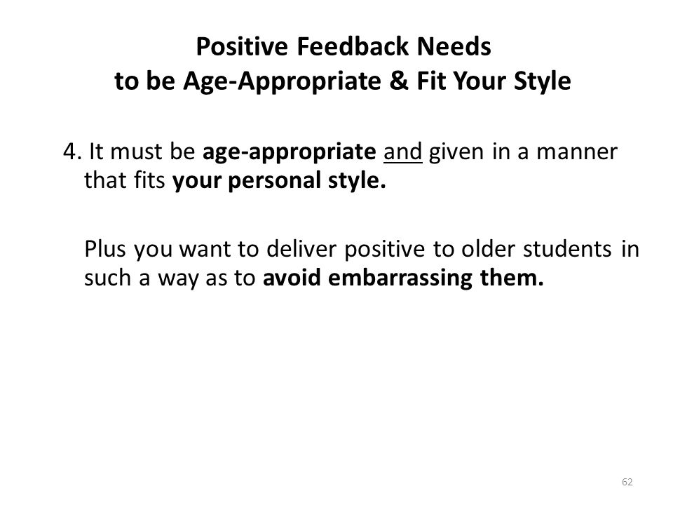 Positive Feedback Needs to be Age-Appropriate & Fit Your Style