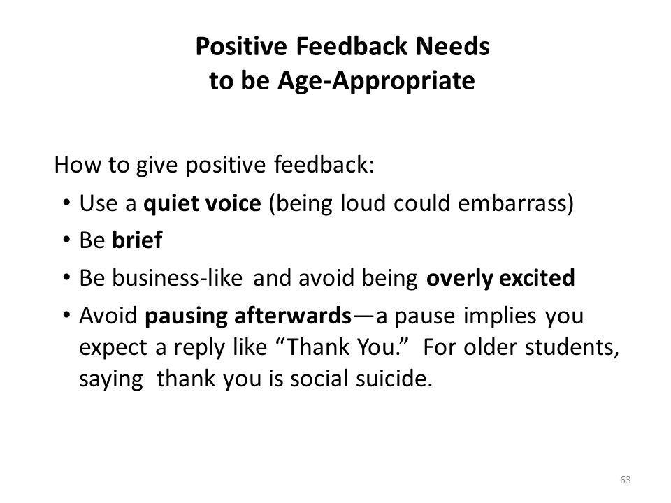Positive Feedback Needs to be Age-Appropriate