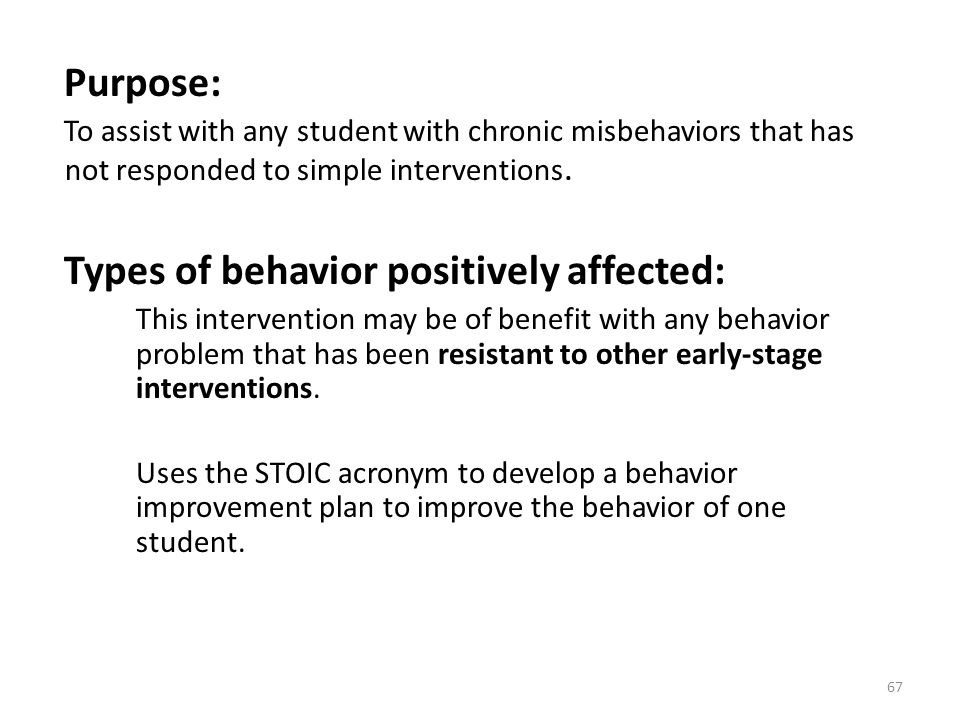 Types of behavior positively affected: