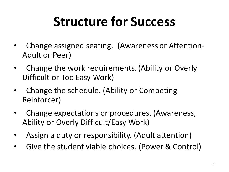 Structure for Success Change assigned seating. (Awareness or Attention- Adult or Peer)