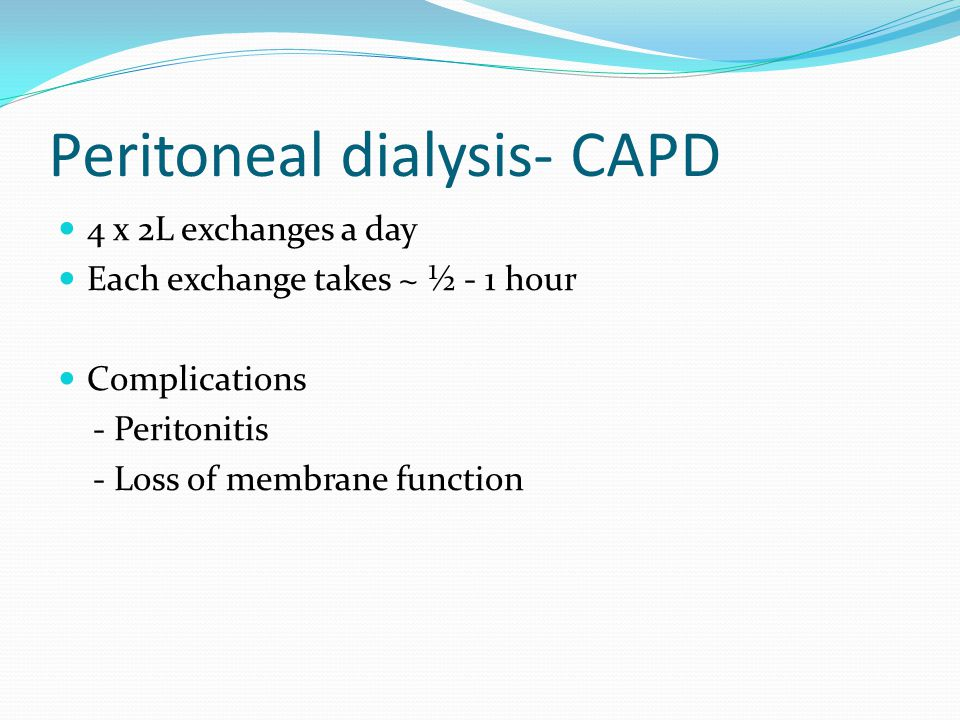 Peritoneal dialysis- CAPD