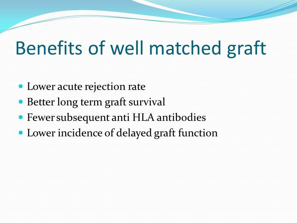 Benefits of well matched graft