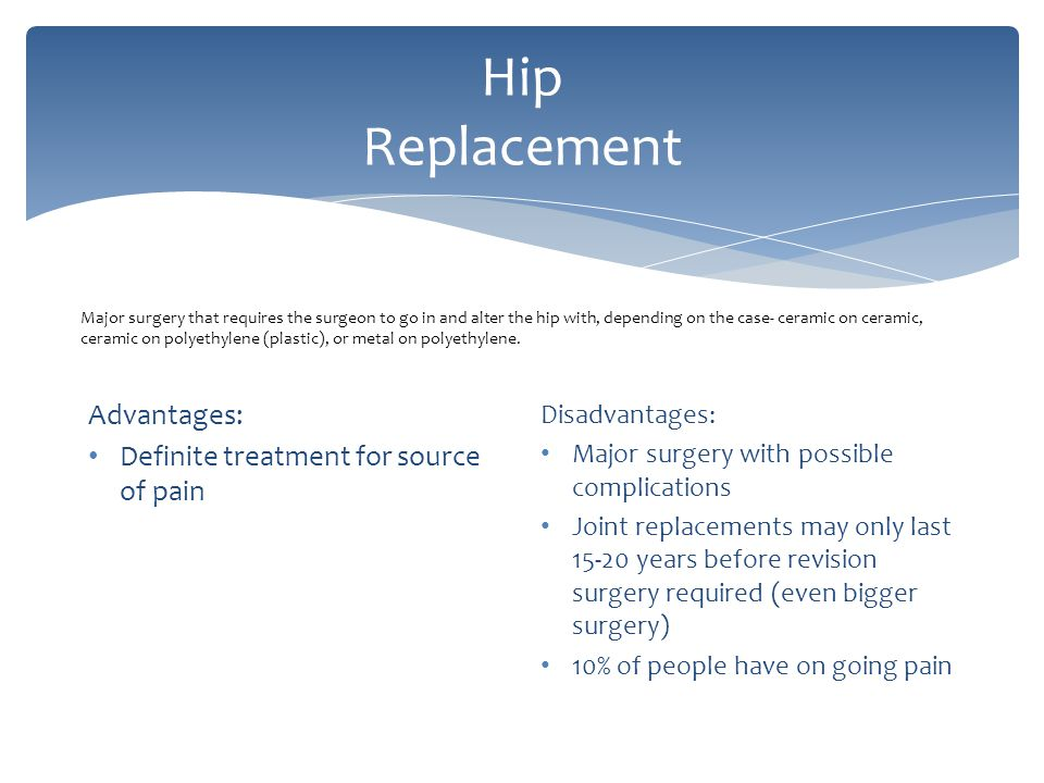 Hip Replacement Advantages: Definite treatment for source of pain
