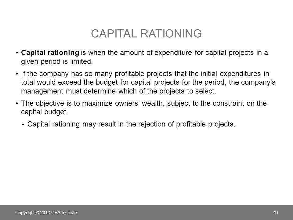 Capital rationing Capital rationing is when the amount of expenditure for capital projects in a given period is limited.