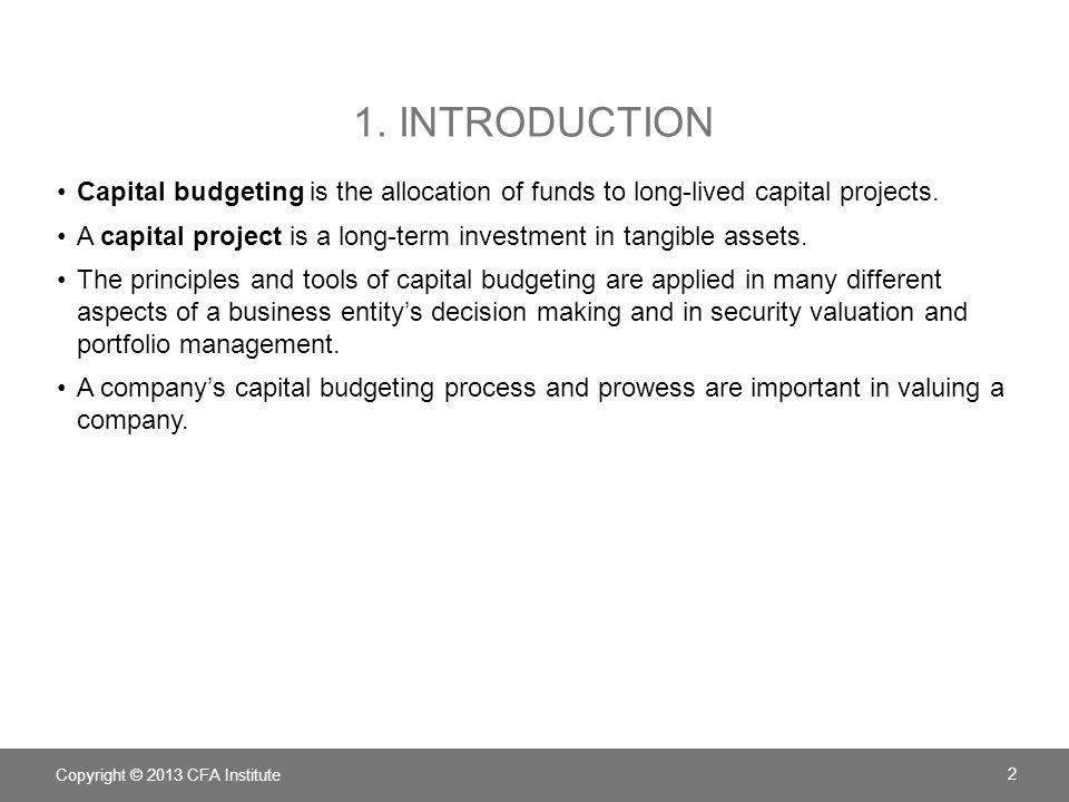 1. Introduction Capital budgeting is the allocation of funds to long-lived capital projects.