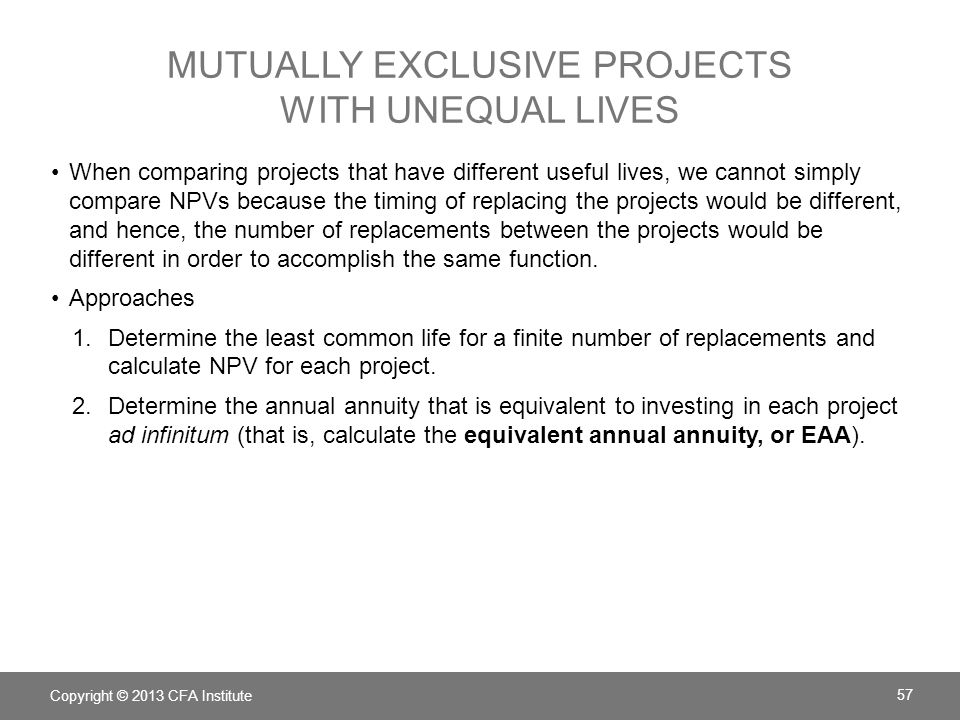 Mutually exclusive projects with unequal lives
