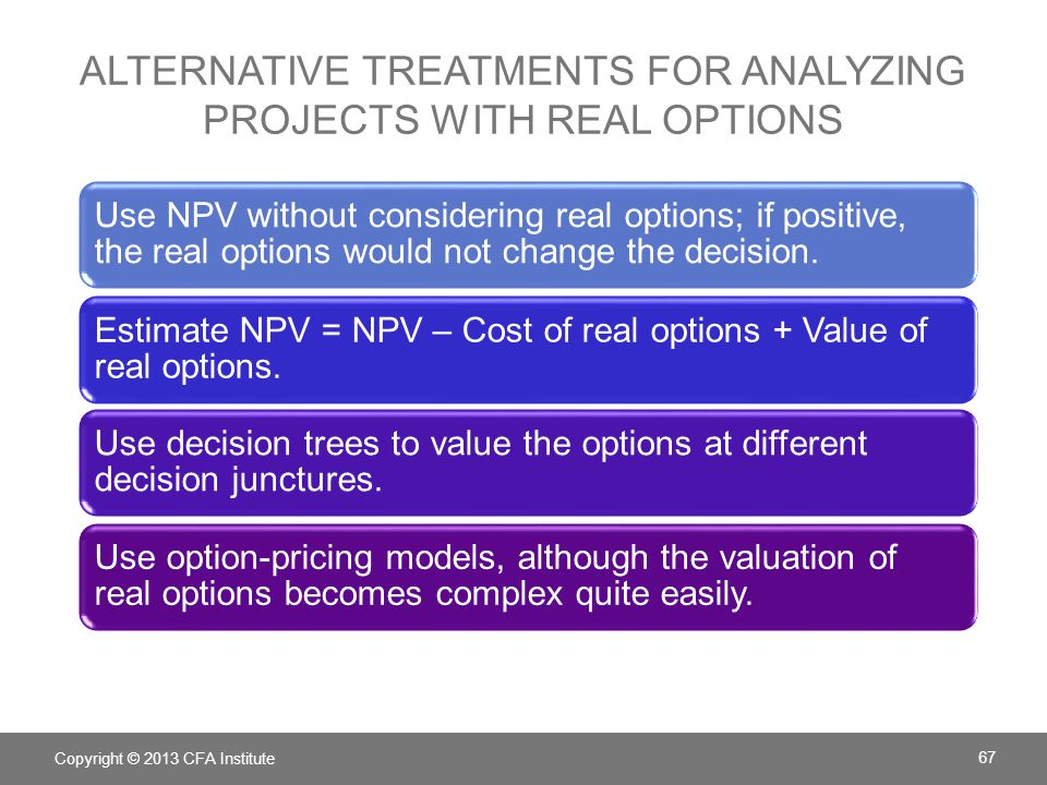 Alternative treatments for analyzing projects with real options