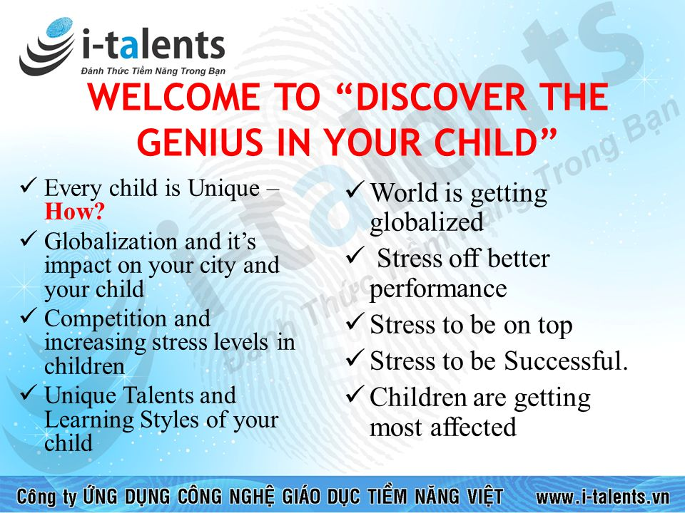 WELCOME TO DISCOVER THE GENIUS IN YOUR CHILD