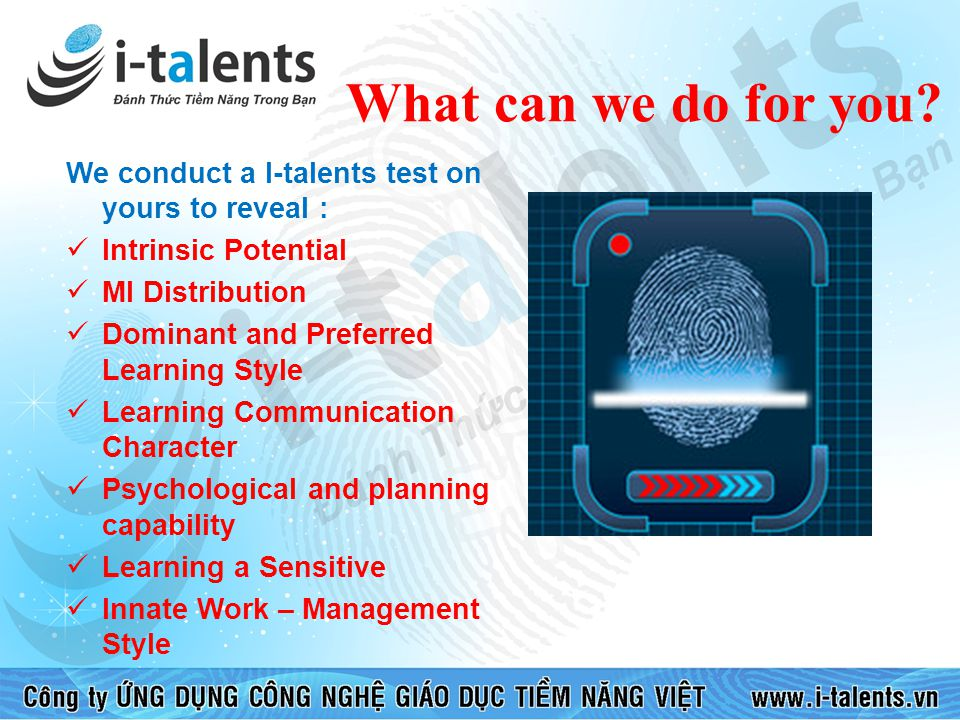 What can we do for you We conduct a I-talents test on yours to reveal : Intrinsic Potential. MI Distribution.
