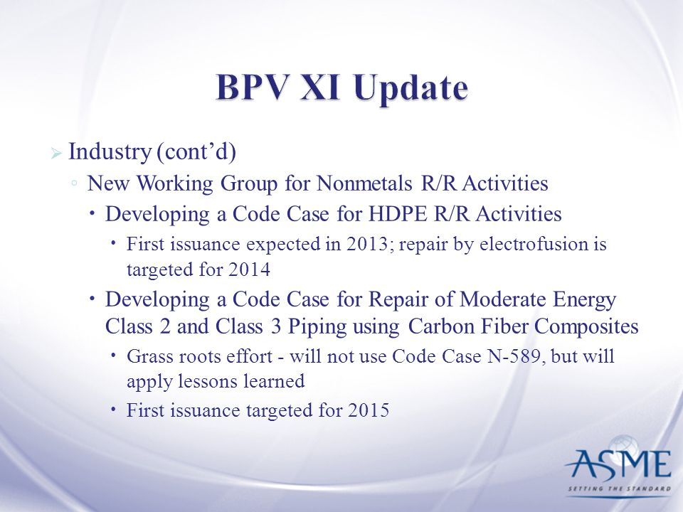 BPV XI Update Industry (cont'd)