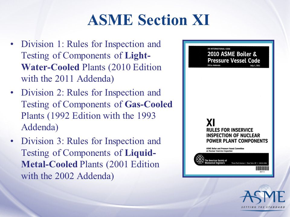 ASME Section XI Division 1: Rules for Inspection and Testing of Components of Light-Water-Cooled Plants (2010 Edition with the 2011 Addenda)
