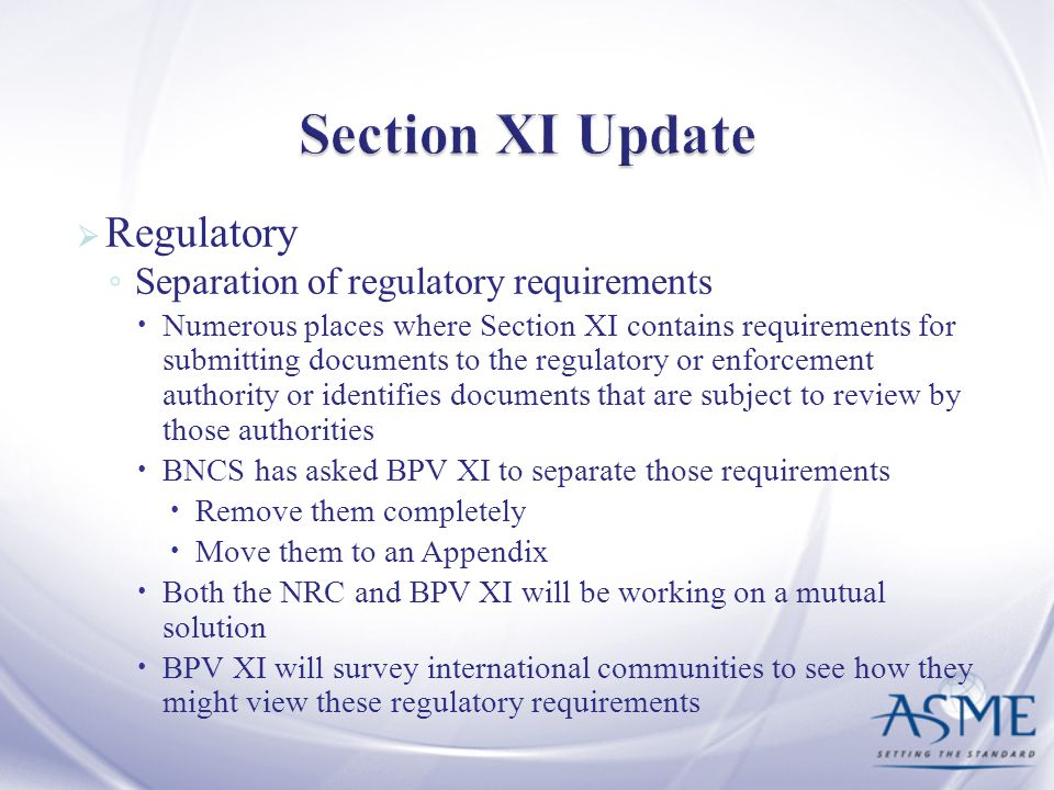 Section XI Update Regulatory Separation of regulatory requirements