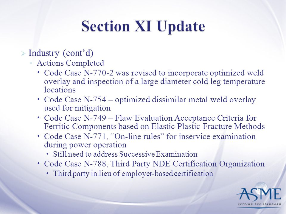 Section XI Update Industry (cont'd) Actions Completed
