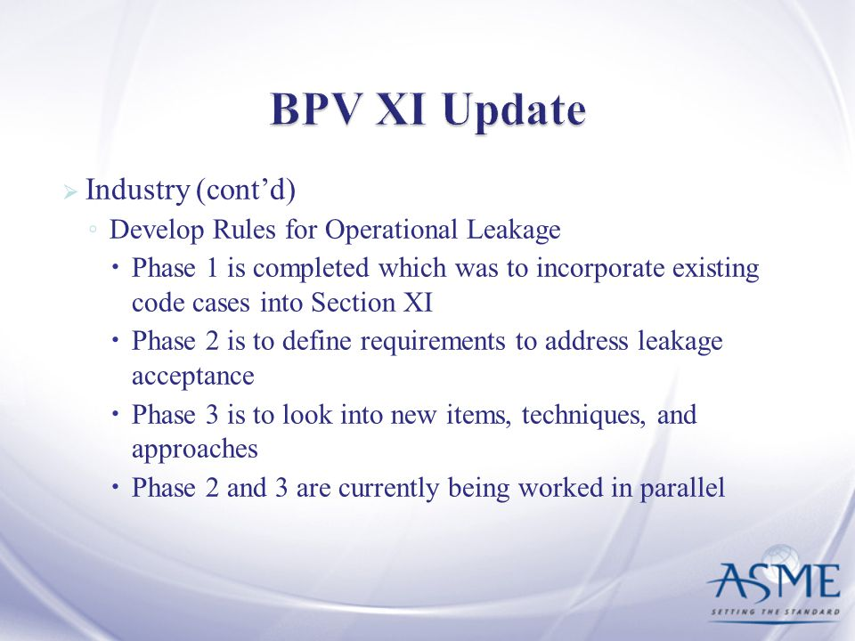 BPV XI Update Industry (cont'd) Develop Rules for Operational Leakage