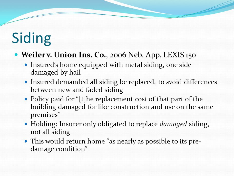 Siding Weiler v. Union Ins. Co., 2006 Neb. App. LEXIS 150